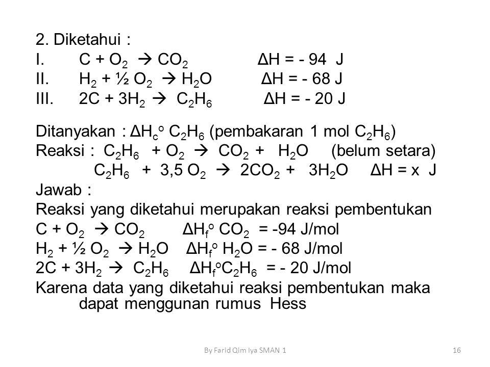 Ditanyakan : ΔHco C2H6 (pembakaran 1 mol C2H6)