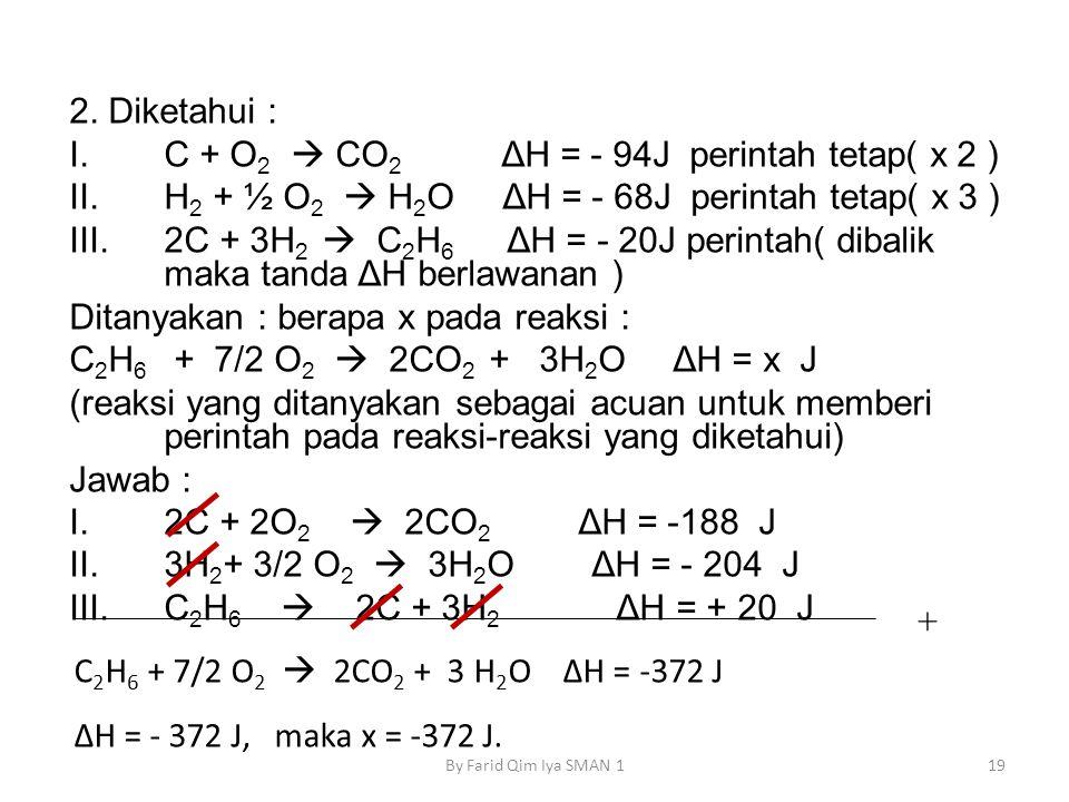 C + O2  CO2 ΔH = - 94J perintah tetap( x 2 )