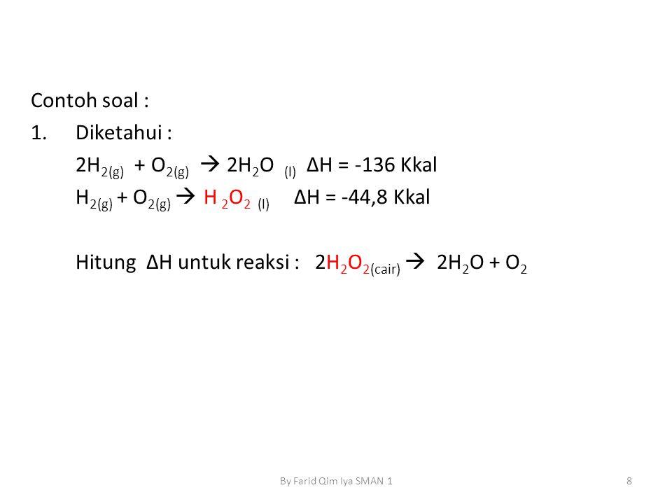 2H2(g) + O2(g)  2H2O (l) ΔH = -136 Kkal