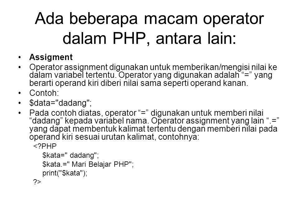 Ada beberapa macam operator dalam PHP, antara lain: