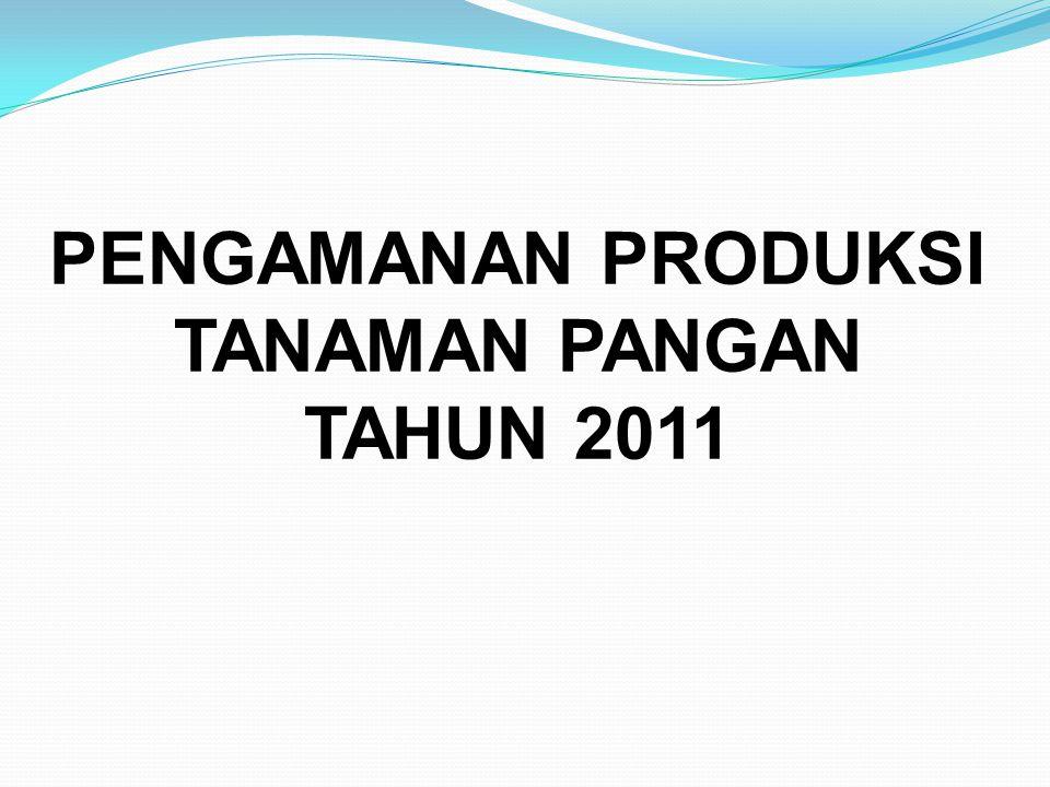 PENGAMANAN PRODUKSI TANAMAN PANGAN TAHUN 2011