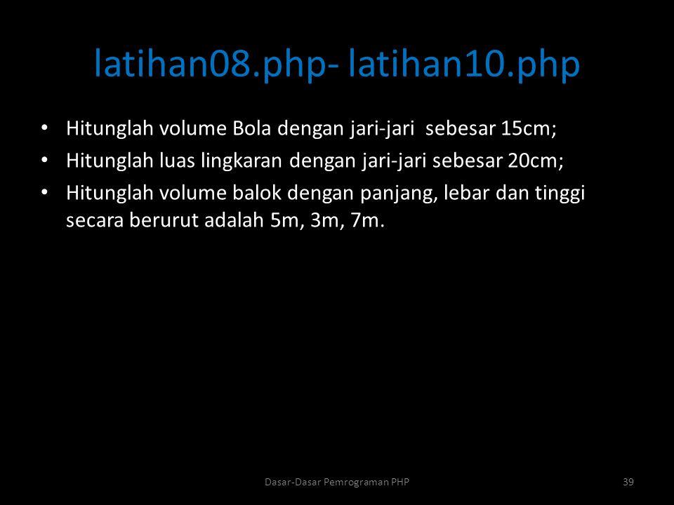 latihan08.php- latihan10.php