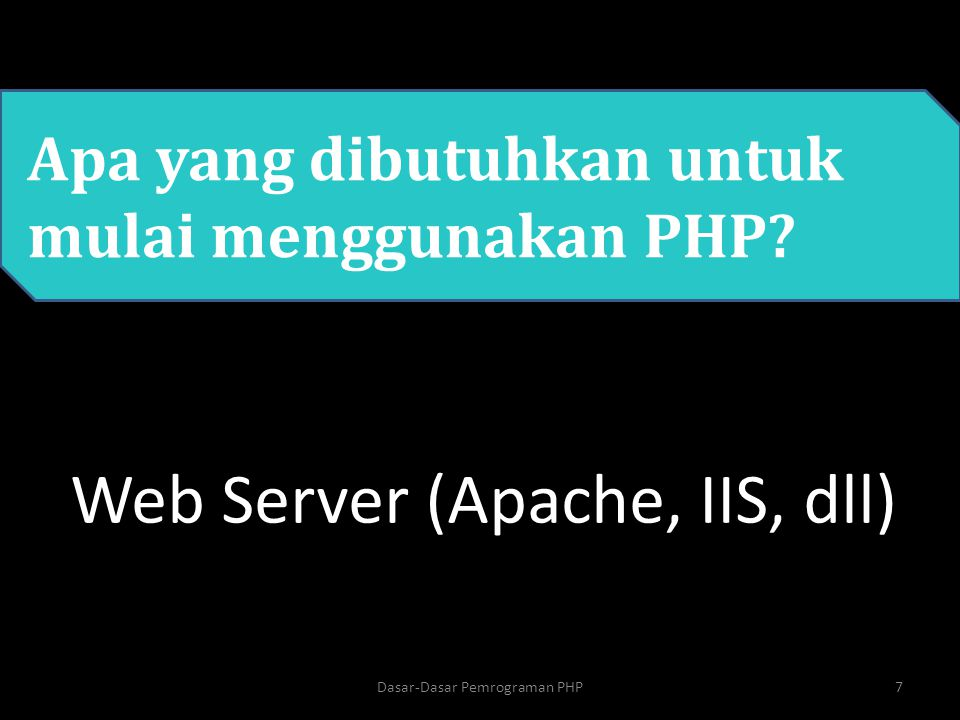 Web Server (Apache, IIS, dll)