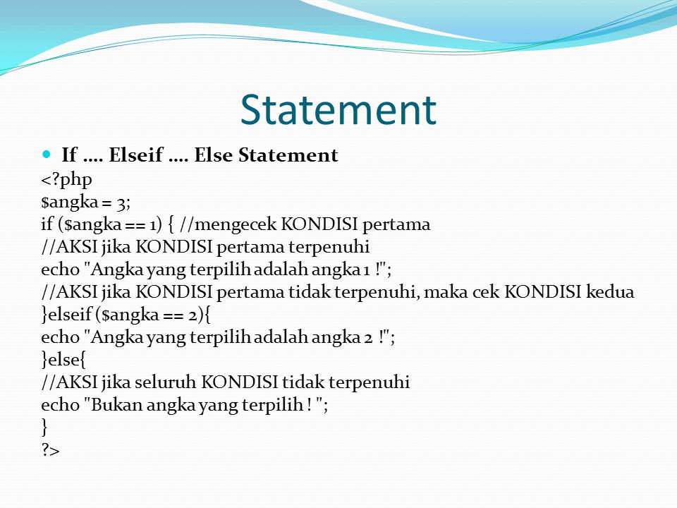 Statement If …. Elseif …. Else Statement < php $angka = 3;