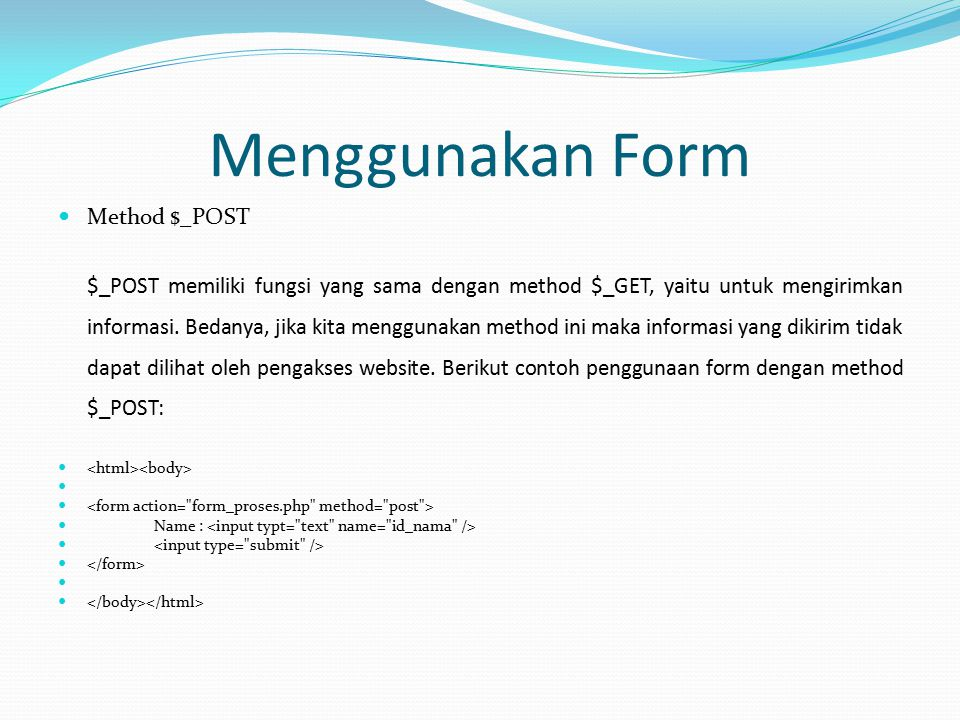 Menggunakan Form Method $_POST