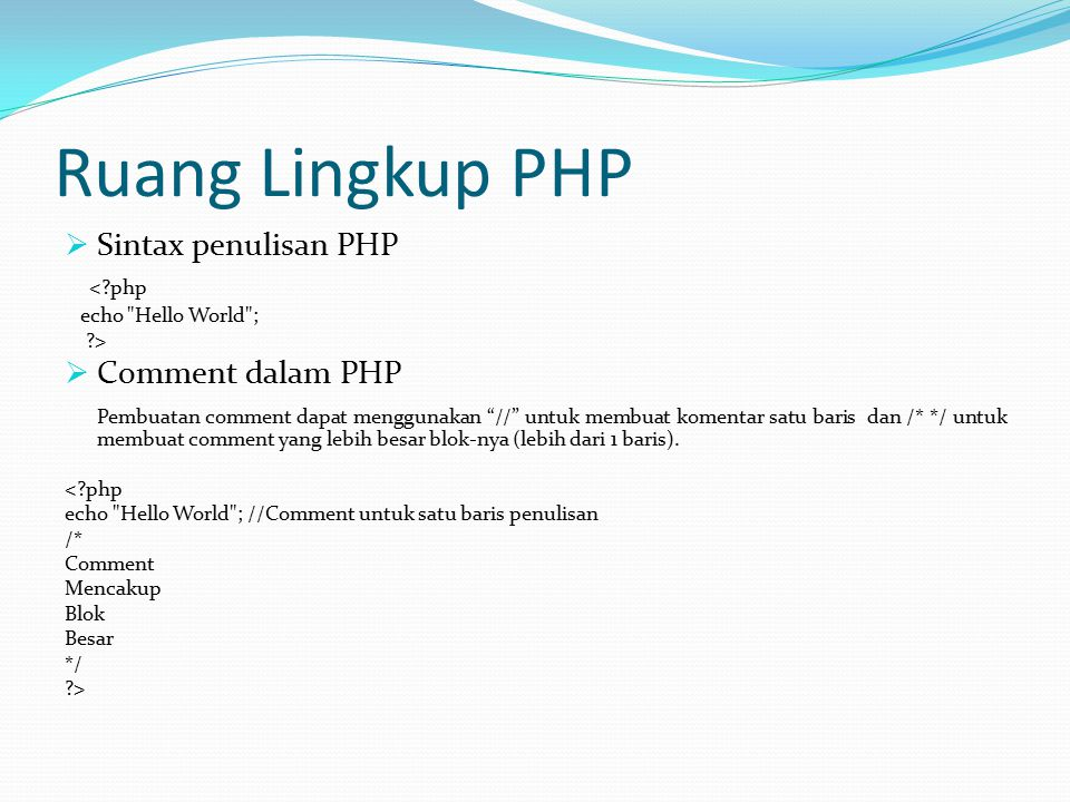 Ruang Lingkup PHP Sintax penulisan PHP < php Comment dalam PHP