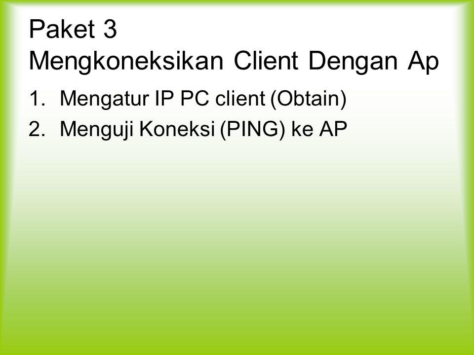 Paket 3 Mengkoneksikan Client Dengan Ap