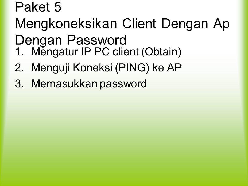 Paket 5 Mengkoneksikan Client Dengan Ap Dengan Password