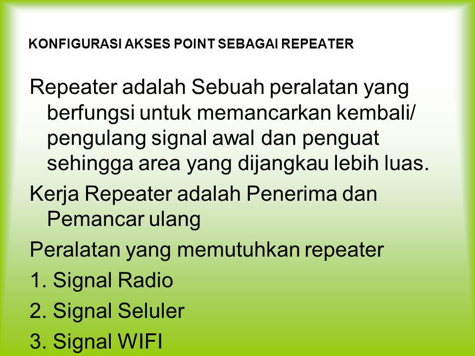 KONFIGURASI AKSES POINT SEBAGAI REPEATER