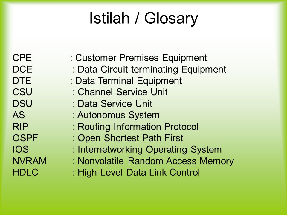 Istilah / Glosary CPE : Customer Premises Equipment