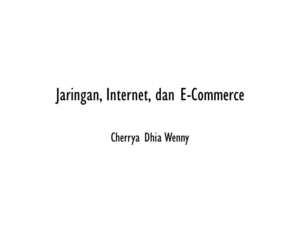 Jaringan, Internet, dan E-Commerce