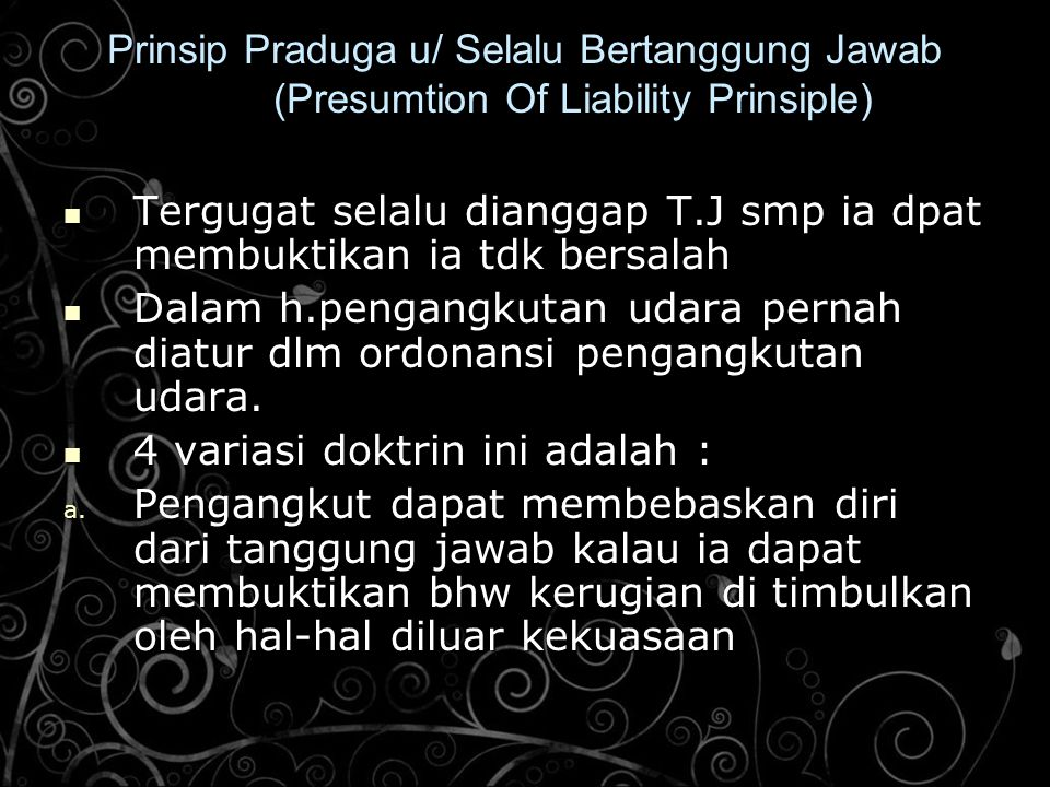 Prinsip Praduga u/ Selalu Bertanggung Jawab (Presumtion Of Liability Prinsiple)