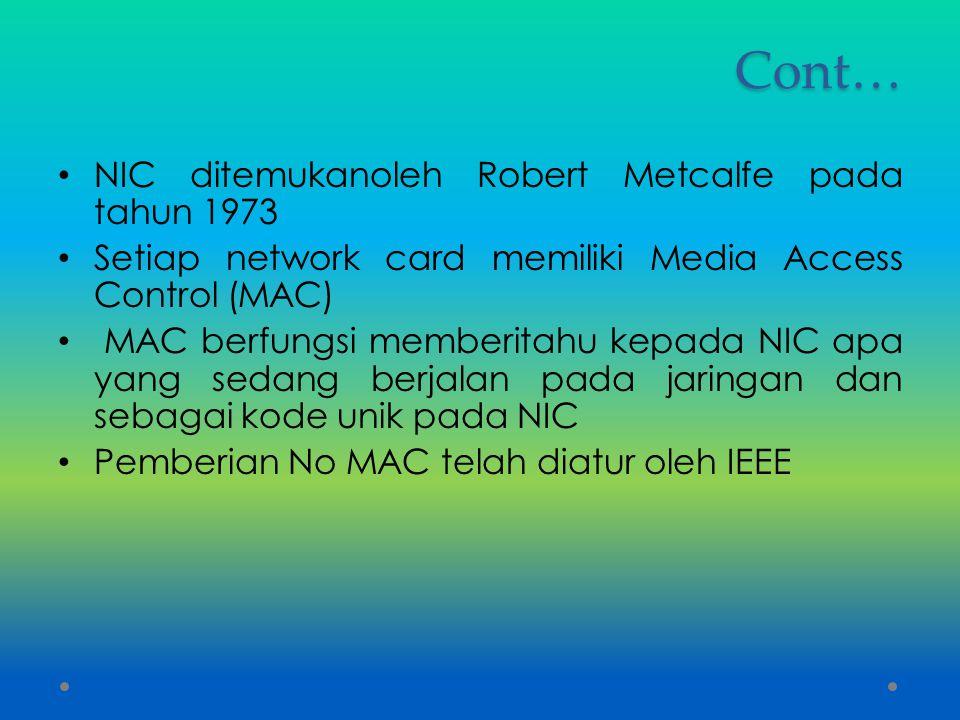 Cont… NIC ditemukanoleh Robert Metcalfe pada tahun 1973