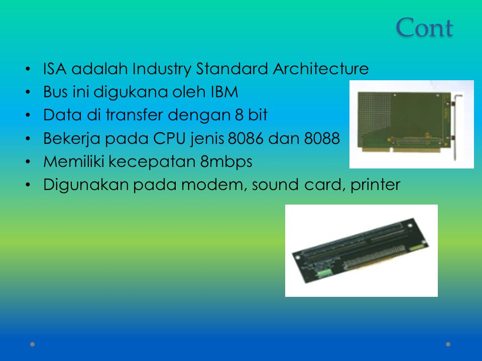 Cont ISA adalah Industry Standard Architecture