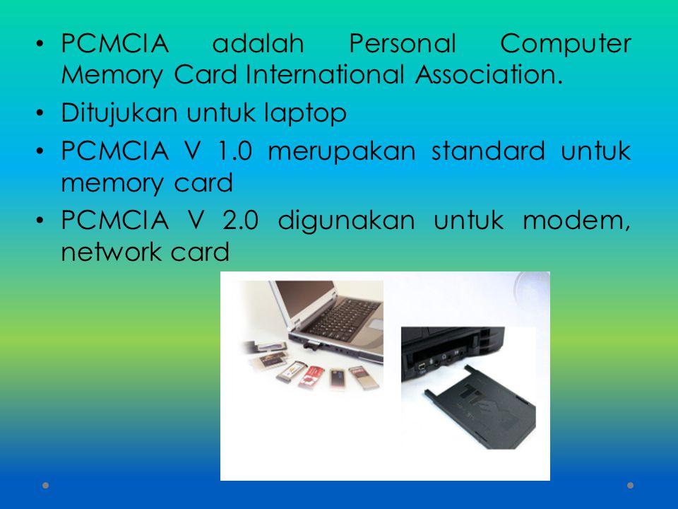 PCMCIA adalah Personal Computer Memory Card International Association.
