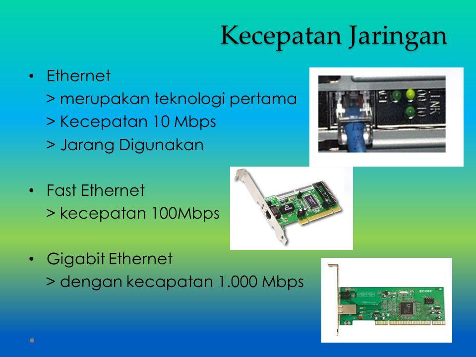 Kecepatan Jaringan Ethernet > merupakan teknologi pertama