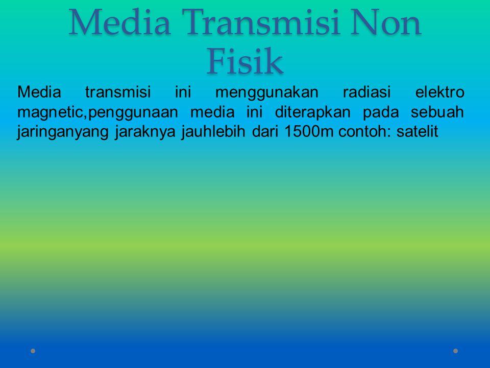 Media Transmisi Non Fisik