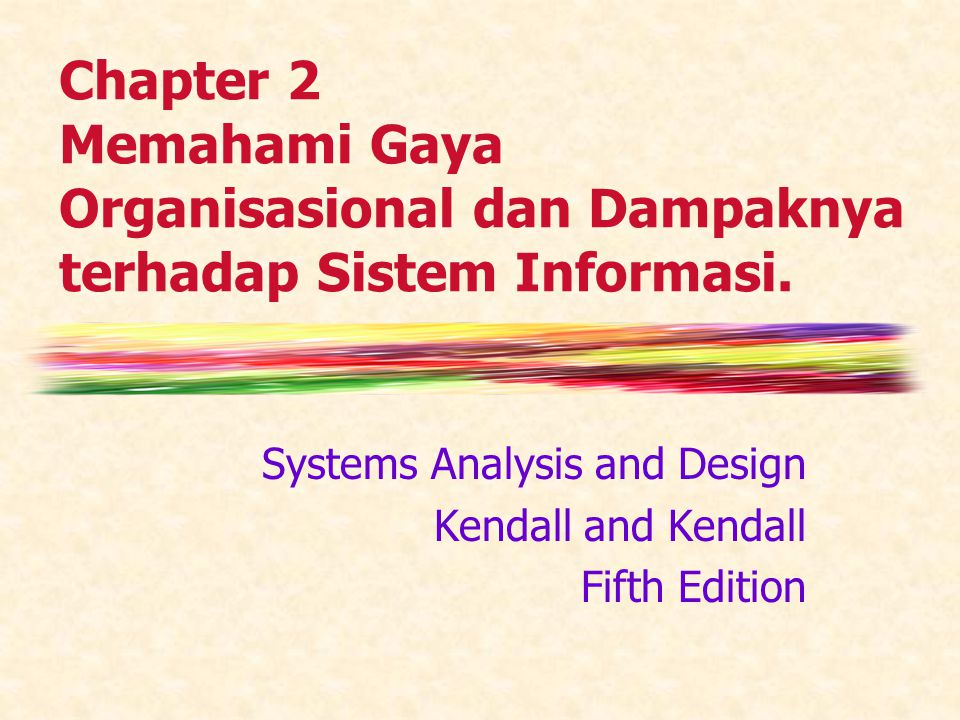 Systems Analysis and Design Kendall and Kendall Fifth Edition
