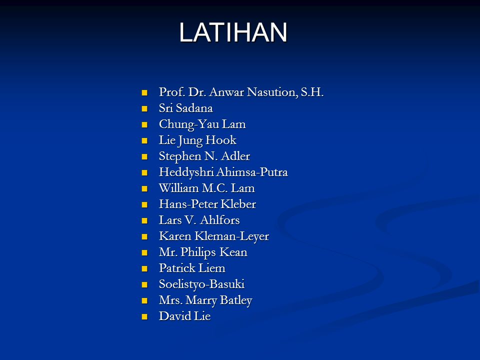 LATIHAN Prof. Dr. Anwar Nasution, S.H. Sri Sadana Chung-Yau Lam