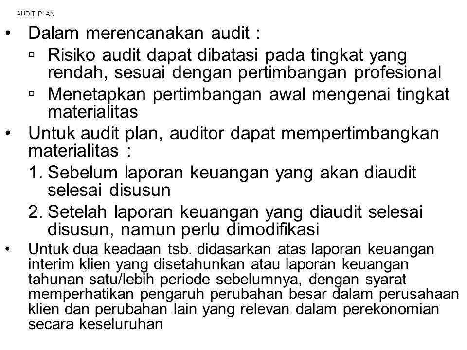 Dalam merencanakan audit :