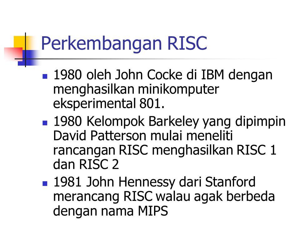 Perkembangan RISC 1980 oleh John Cocke di IBM dengan menghasilkan minikomputer eksperimental 801.