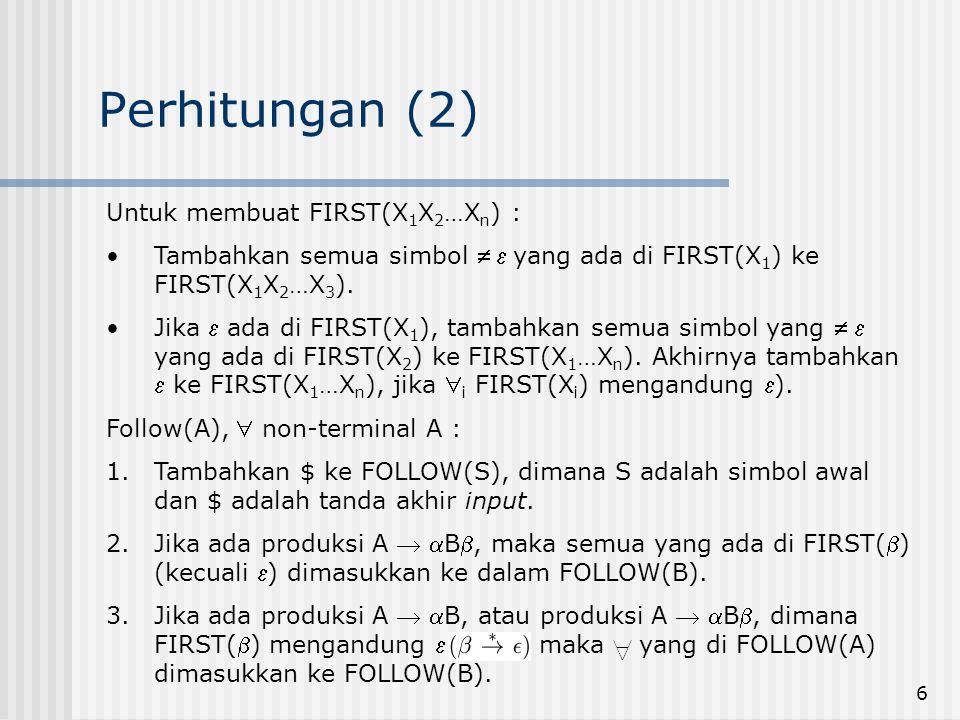Perhitungan (2) Untuk membuat FIRST(X1X2…Xn) :