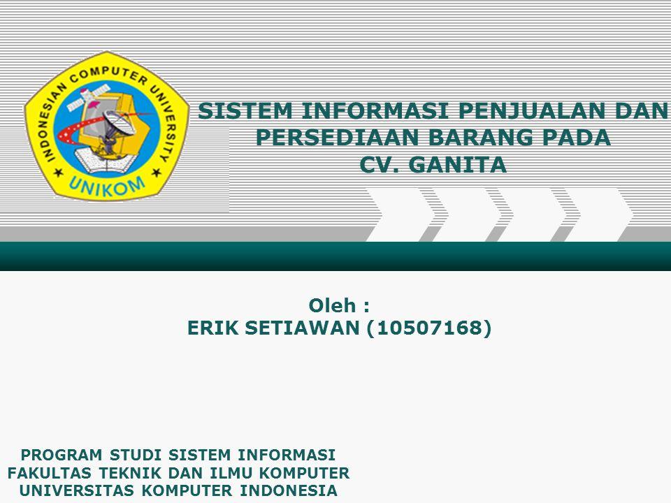 SISTEM INFORMASI PENJUALAN DAN PERSEDIAAN BARANG PADA CV. GANITA