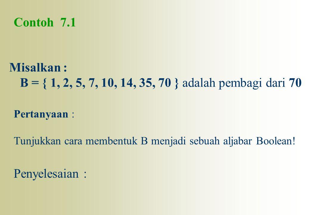 B = { 1, 2, 5, 7, 10, 14, 35, 70 } adalah pembagi dari 70