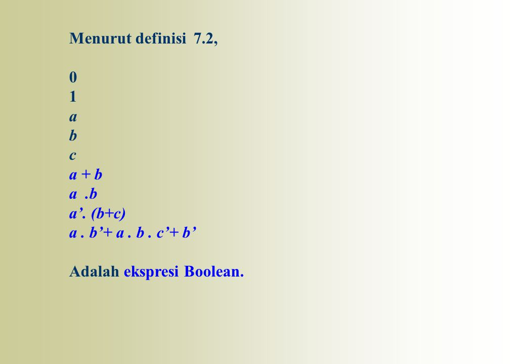 Menurut definisi 7.2, 1. a. b. c. a + b. a .b.