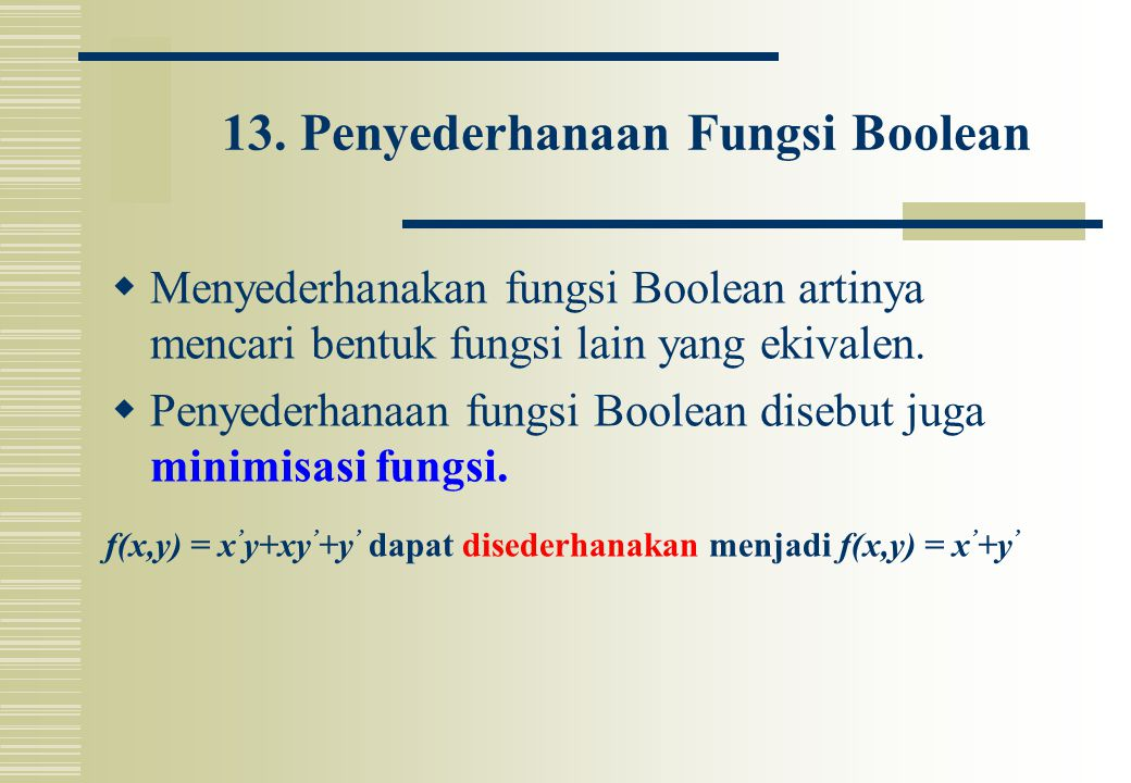 13. Penyederhanaan Fungsi Boolean