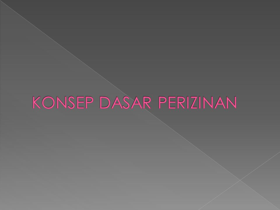 KONSEP DASAR PERIZINAN