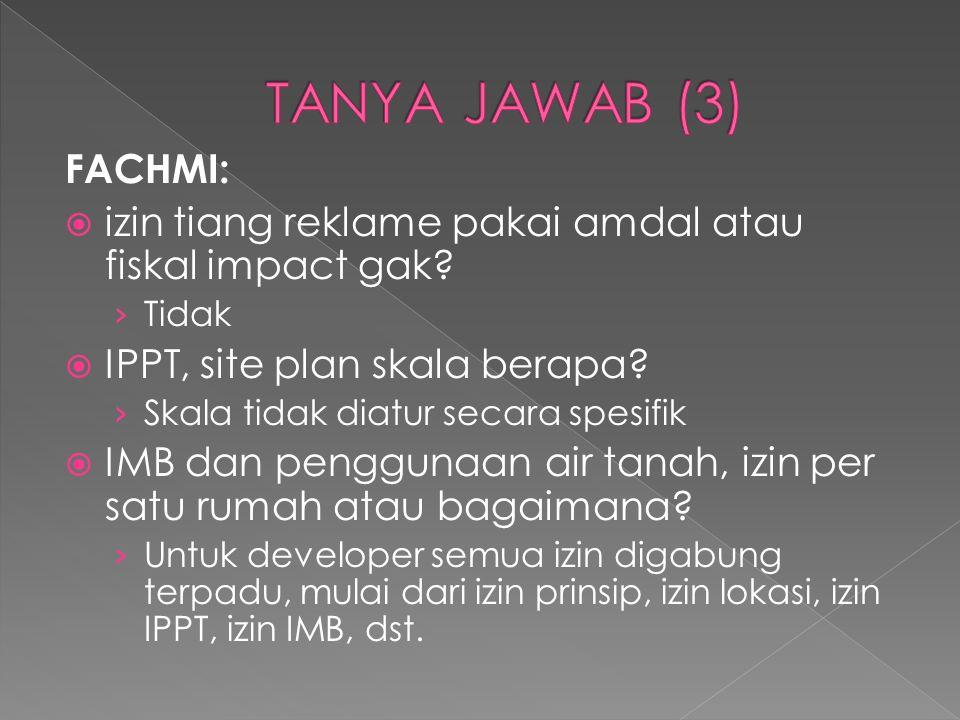 TANYA JAWAB (3) FACHMI: izin tiang reklame pakai amdal atau fiskal impact gak Tidak. IPPT, site plan skala berapa