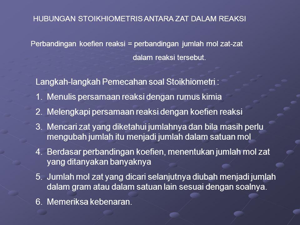 Langkah-langkah Pemecahan soal Stoikhiometri :