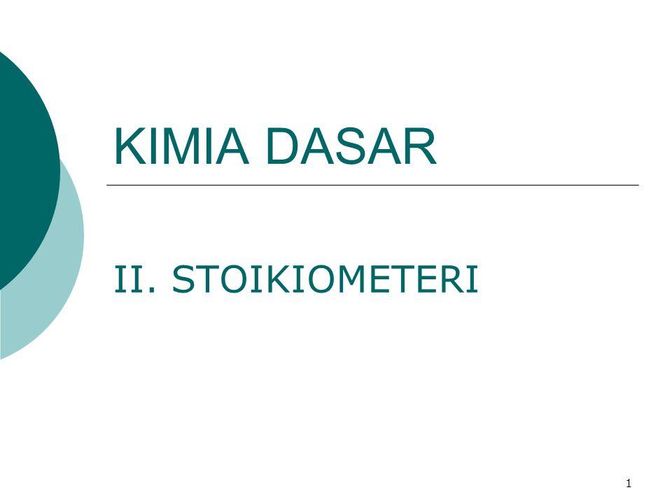 KIMIA DASAR II. STOIKIOMETERI