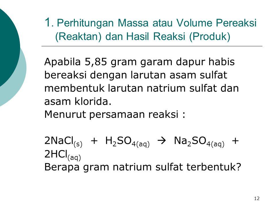 1. Perhitungan Massa atau Volume Pereaksi (Reaktan) dan Hasil Reaksi (Produk)