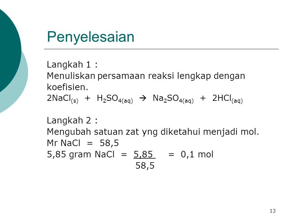 Penyelesaian Langkah 1 : Menuliskan persamaan reaksi lengkap dengan