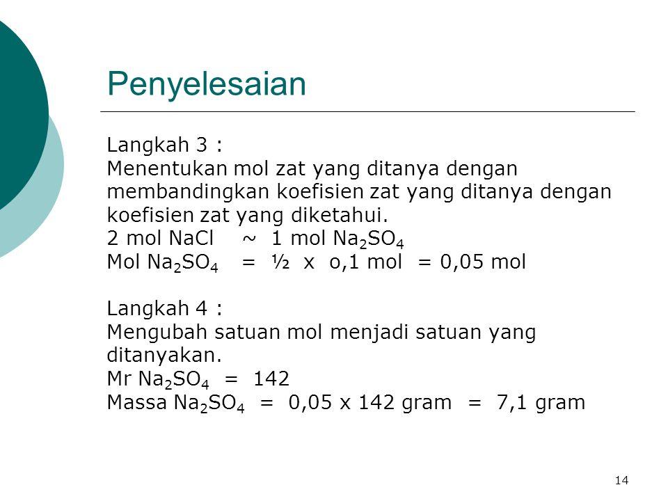 Penyelesaian Langkah 3 : Menentukan mol zat yang ditanya dengan