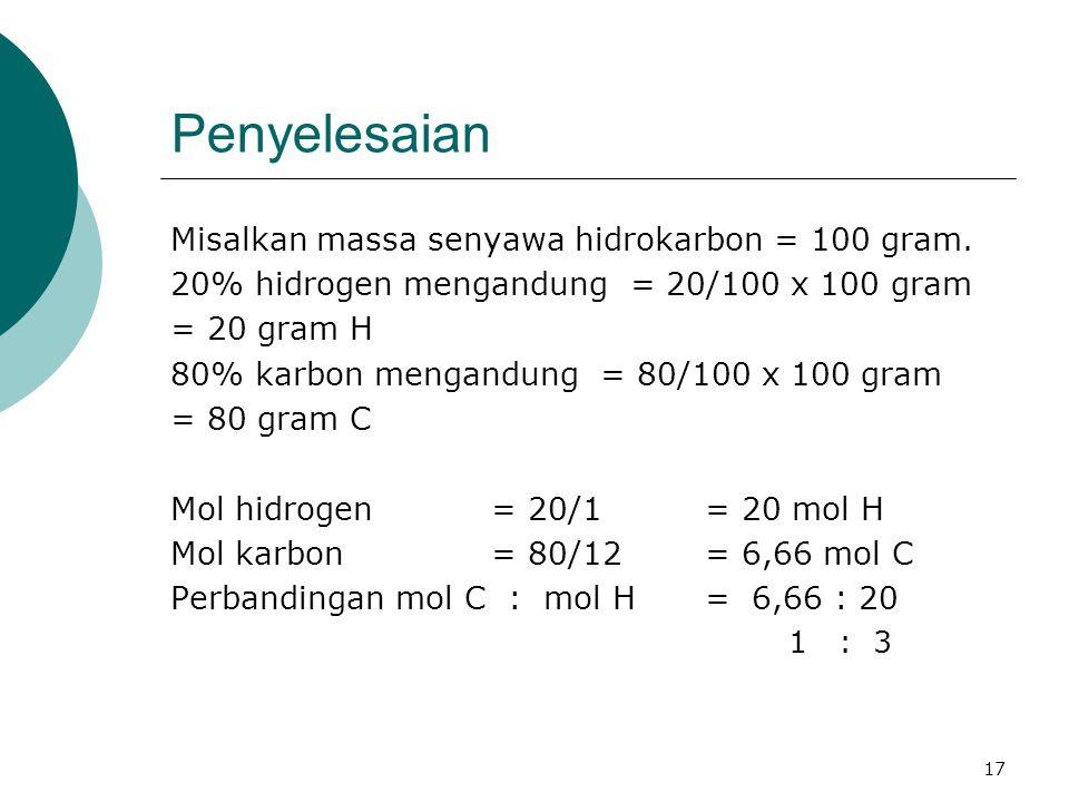 Penyelesaian Misalkan massa senyawa hidrokarbon = 100 gram.