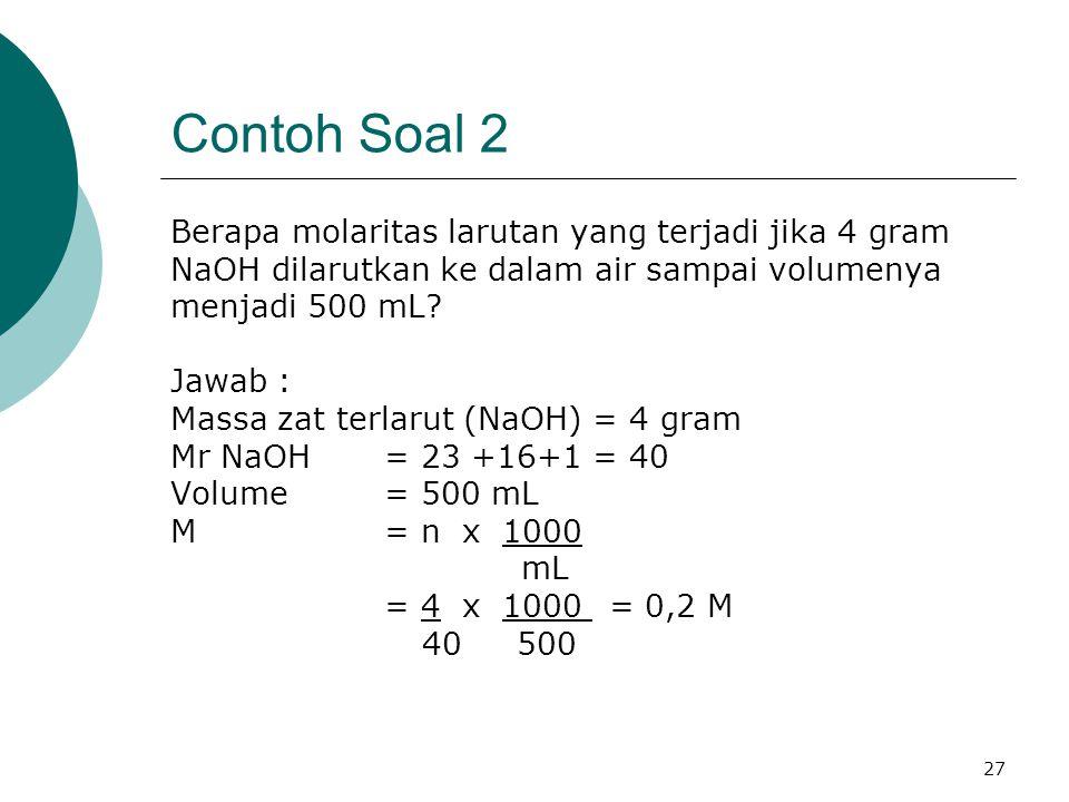 Contoh Soal 2 Berapa molaritas larutan yang terjadi jika 4 gram