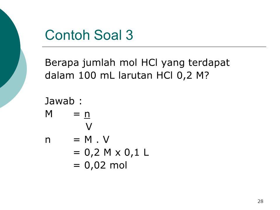 Contoh Soal 3 Berapa jumlah mol HCl yang terdapat
