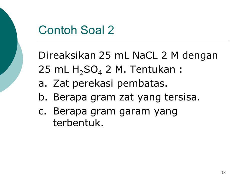Contoh Soal 2 Direaksikan 25 mL NaCL 2 M dengan
