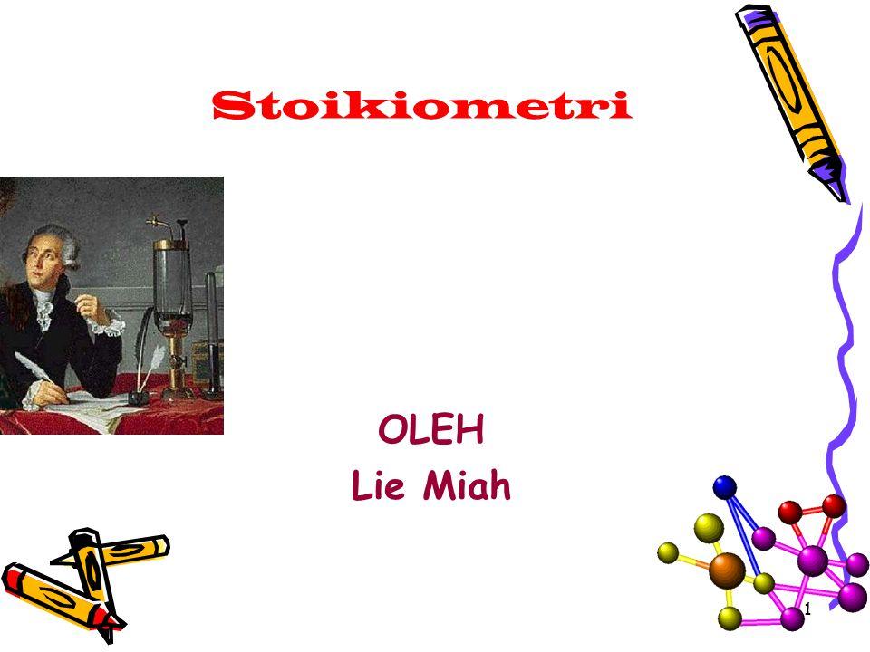 Stoikiometri OLEH Lie Miah