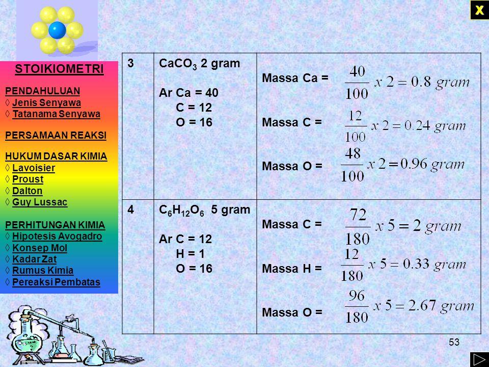X 3 CaCO3 2 gram Ar Ca = 40 C = 12 O = 16 Massa Ca = Massa C =