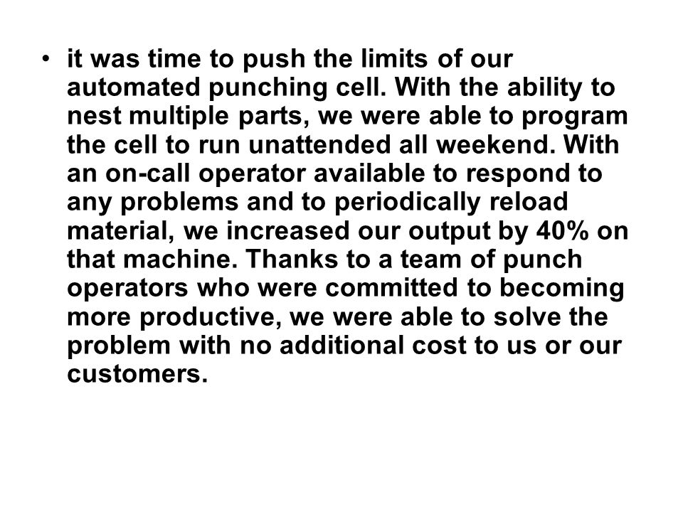 it was time to push the limits of our automated punching cell
