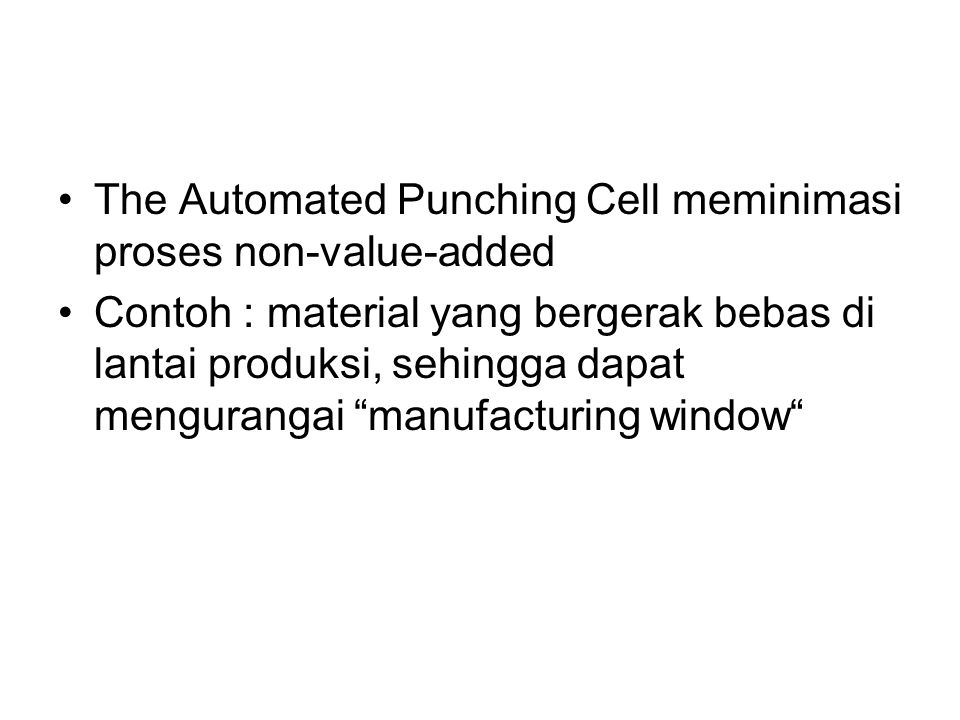 The Automated Punching Cell meminimasi proses non-value-added