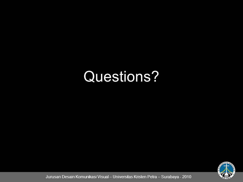Questions Jurusan Desain Komunikasi Visual – Universitas Kristen Petra – Surabaya - 2010