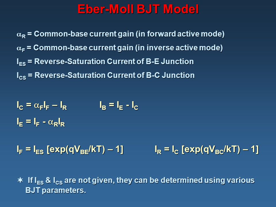 Eber-Moll BJT Model IC = FIF – IR IB = IE - IC IE = IF - RIR