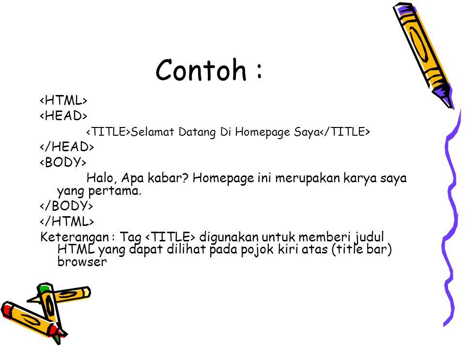 Contoh : <HTML> <HEAD>