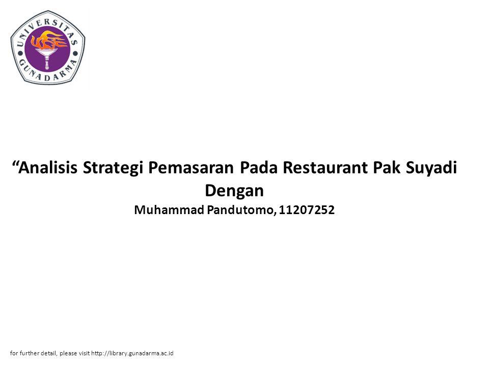 Analisis Strategi Pemasaran Pada Restaurant Pak Suyadi Dengan Muhammad Pandutomo, 11207252