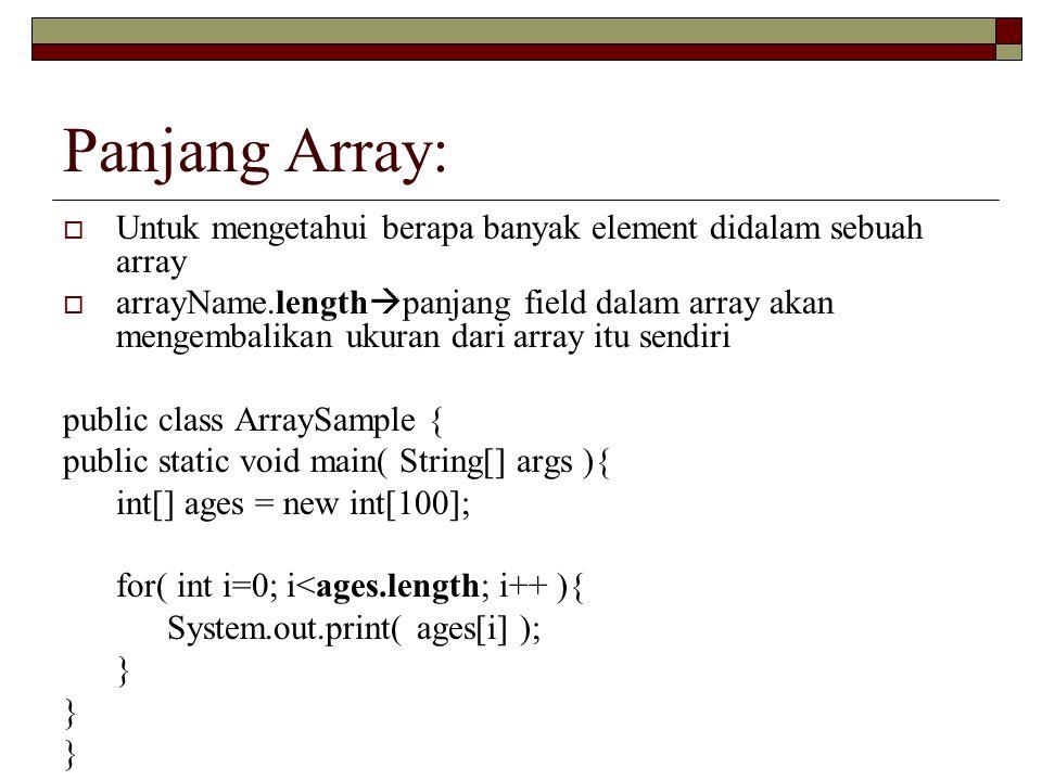 Panjang Array: Untuk mengetahui berapa banyak element didalam sebuah array.
